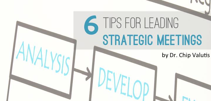 6 Tips for leading strategic meetings
