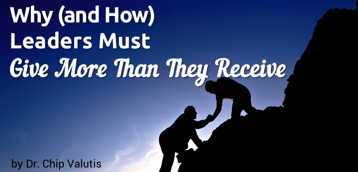 Why and How Leaders Must Give More Than They Receive
