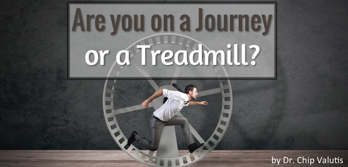Are you on a Journey or a Treadmill