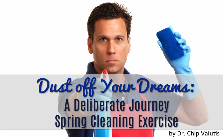 Dust off Your Dreams: A Deliberate Journey Spring Cleaning Exercise