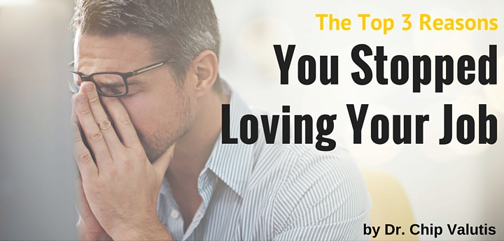 The Top 3 Reasons You Stopped Loving Your Job