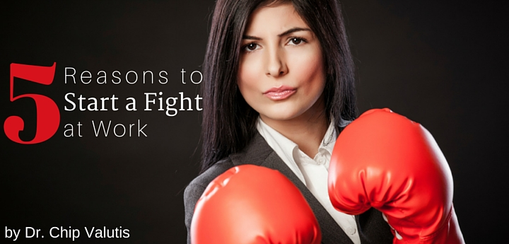 5 Reasons to Start a Fight at Work