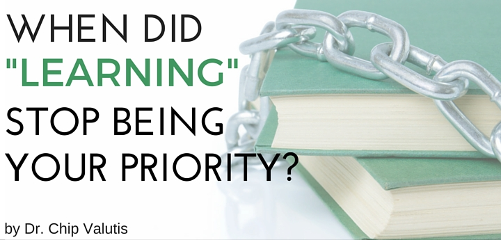 When did learning stop being your priority