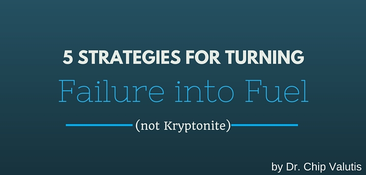 5 Strategies for Turning Failure into Fuel