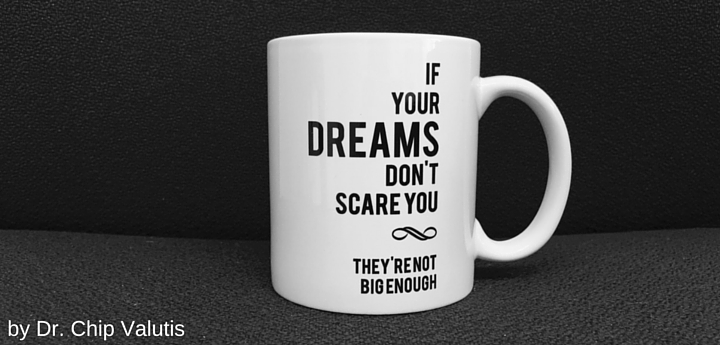 Do Your Dreams Scare You? If not - you're doing it wrong!