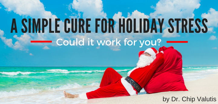 A Simple Cure for Holiday Stress - Could it work for you?