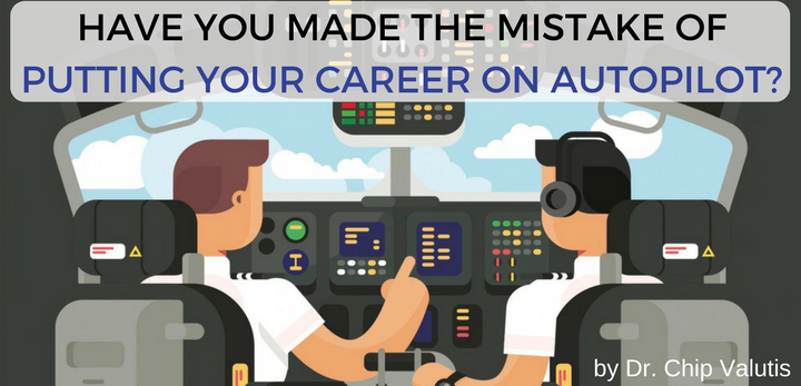 Have you made the mistake of putting your career on Autopilot-