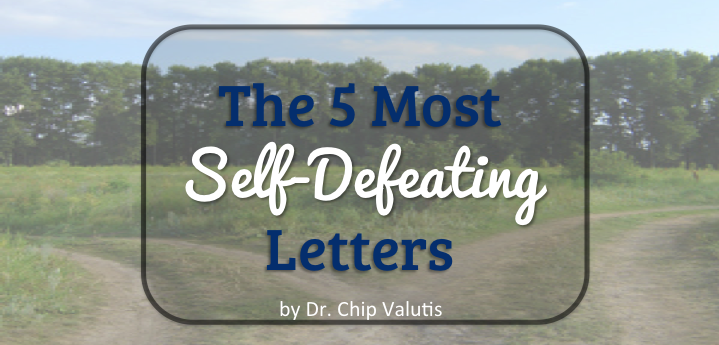 The 5 Most Self-Defeating Letters
