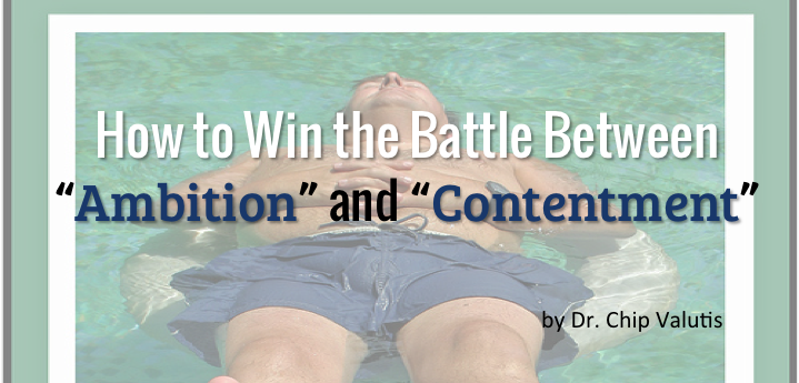 How to win the battle between ambition and contentment