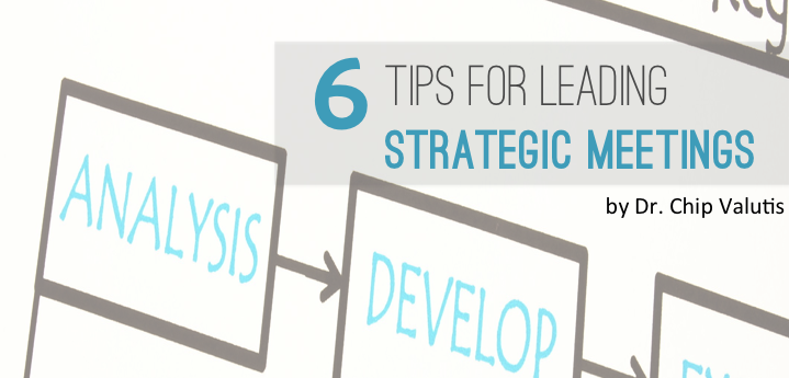 6 Tips for leading strategic meetings