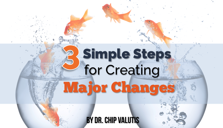 3 Simple Steps for Creating Major Changes