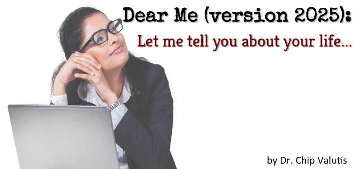 Dear Me (version 2025): Let me tell you about your life...