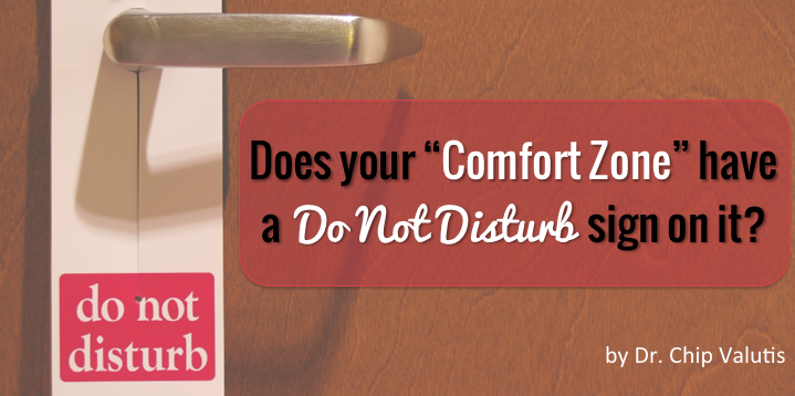"Does your ""Comfort Zone"" have a Do Not Disturb sign on it?"