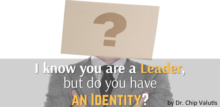 I know you are a Leader, but do you have an Identity?