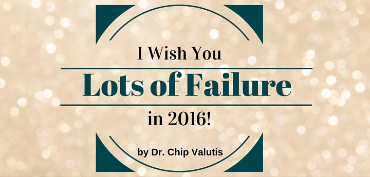 I Wish You Lots of Failure in 2016!