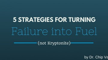 5 Strategies for Turning Failure into Fuel (not Kryptonite)