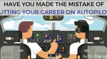 Have you made the mistake of putting your career on Autopilot?